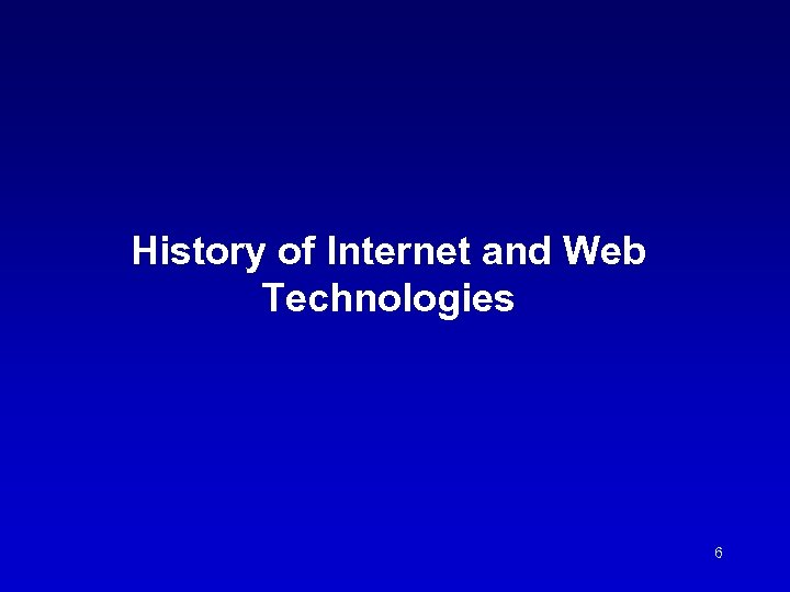 History of Internet and Web Technologies 6