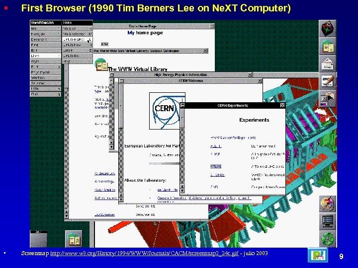 First Browser (1990 Tim Berners Lee on Ne. XT Computer) • Screensnap http: