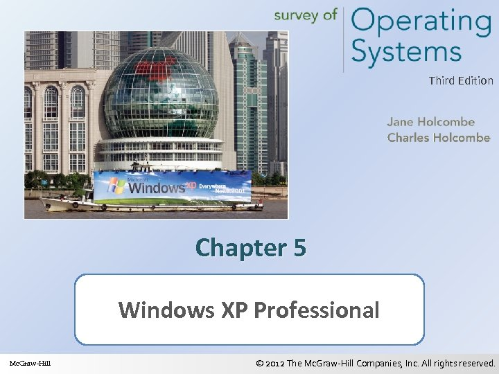 Third Edition Chapter 5 Windows XP Professional Mc. Graw-Hill © 2012 The Mc. Graw-Hill