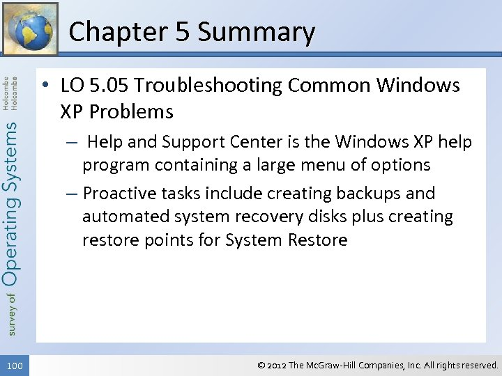 Chapter 5 Summary • LO 5. 05 Troubleshooting Common Windows XP Problems – Help