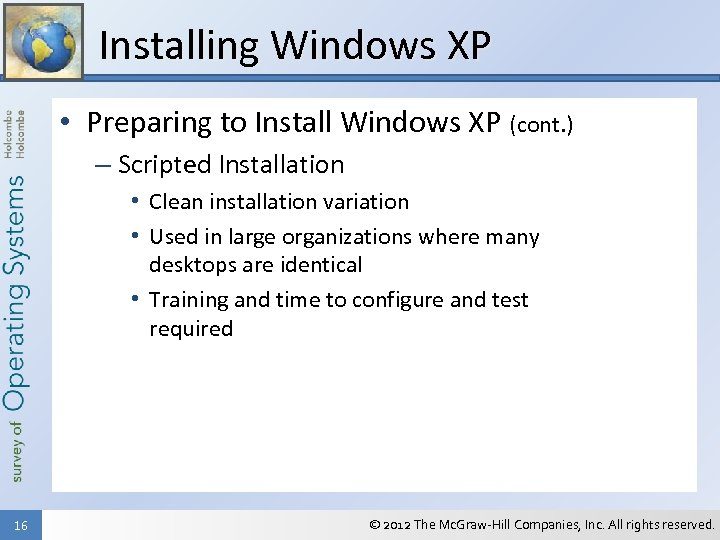 Installing Windows XP • Preparing to Install Windows XP (cont. ) – Scripted Installation