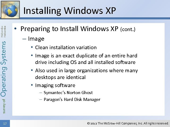 Installing Windows XP • Preparing to Install Windows XP (cont. ) – Image •