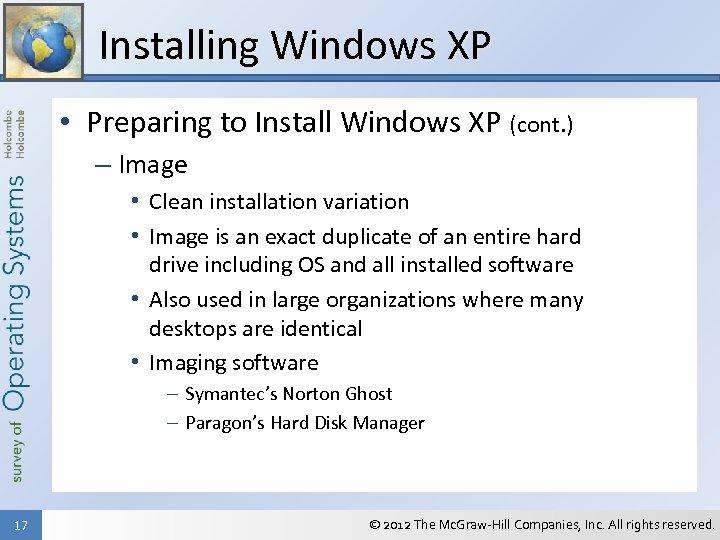 Installing Windows XP • Preparing to Install Windows XP (cont. ) – Image •