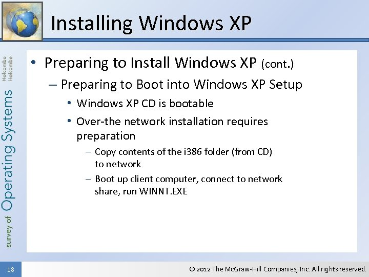 Installing Windows XP • Preparing to Install Windows XP (cont. ) – Preparing to