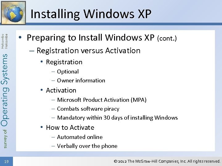 Installing Windows XP • Preparing to Install Windows XP (cont. ) – Registration versus