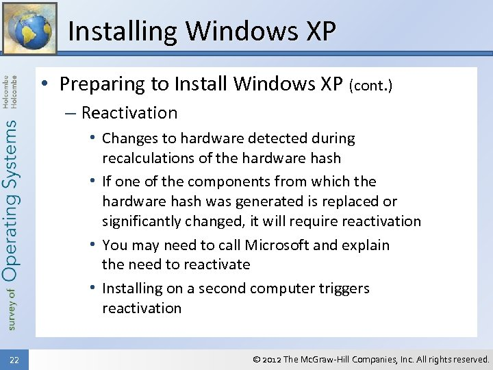 Installing Windows XP • Preparing to Install Windows XP (cont. ) – Reactivation •