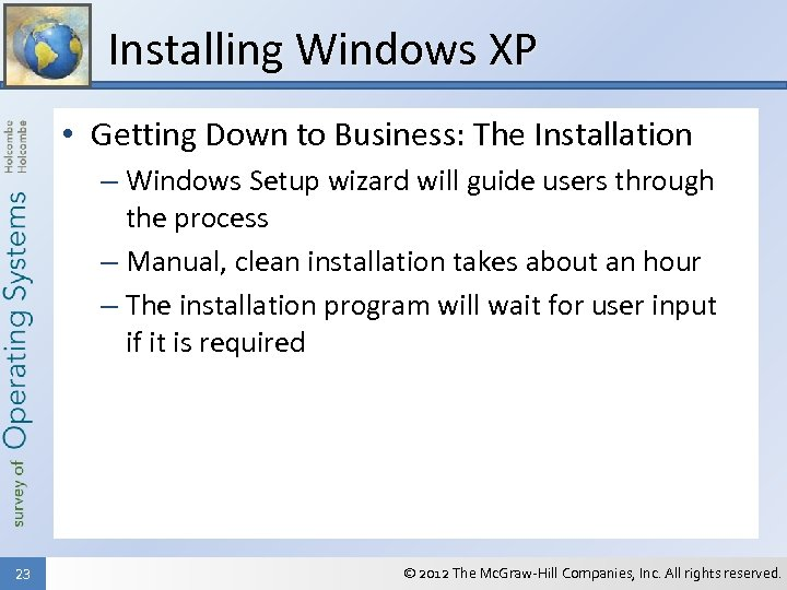 Installing Windows XP • Getting Down to Business: The Installation – Windows Setup wizard