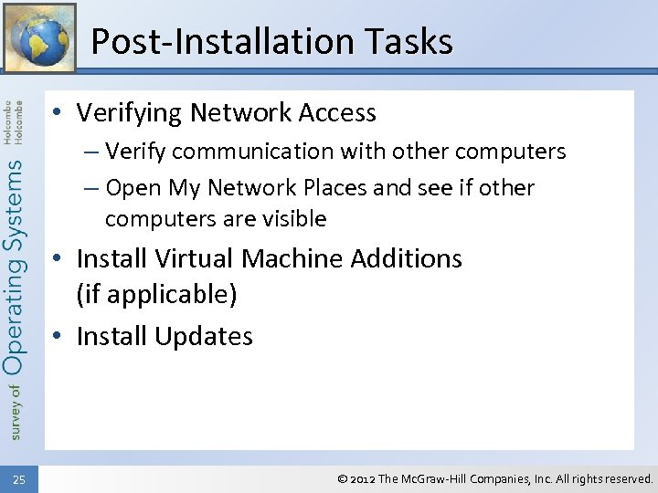 Post-Installation Tasks • Verifying Network Access – Verify communication with other computers – Open
