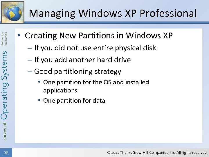 Managing Windows XP Professional • Creating New Partitions in Windows XP – If you