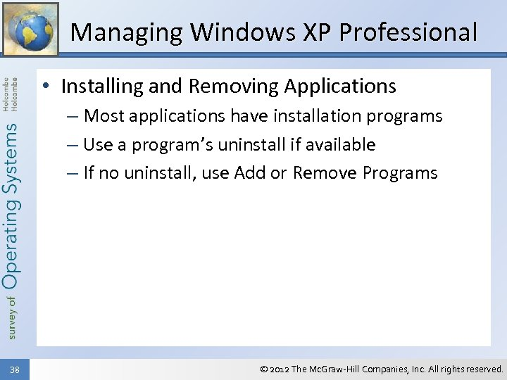 Managing Windows XP Professional • Installing and Removing Applications – Most applications have installation