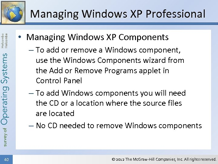 Managing Windows XP Professional • Managing Windows XP Components – To add or remove