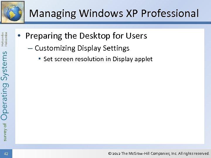 Managing Windows XP Professional • Preparing the Desktop for Users – Customizing Display Settings