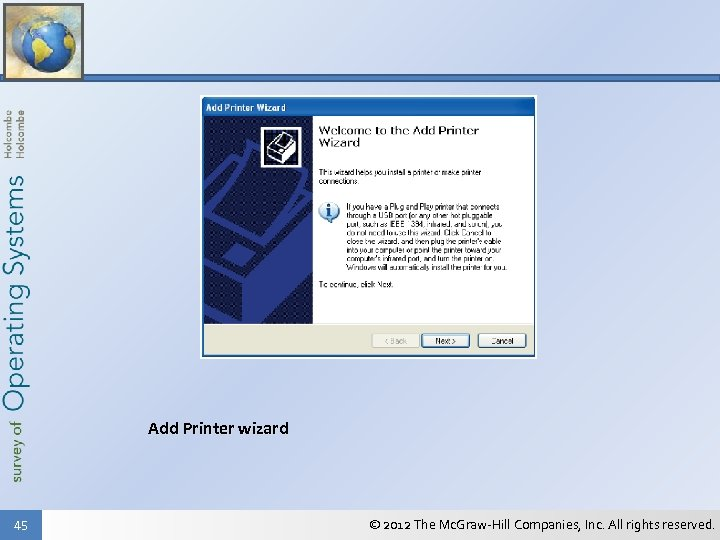 Add Printer wizard 45 © 2012 The Mc. Graw-Hill Companies, Inc. All rights reserved.