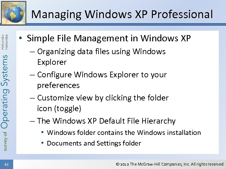 Managing Windows XP Professional • Simple File Management in Windows XP – Organizing data