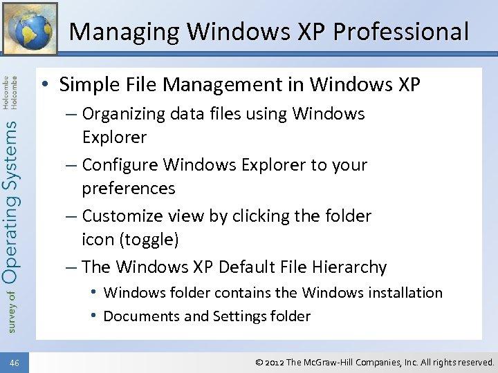 Managing Windows XP Professional • Simple File Management in Windows XP – Organizing data