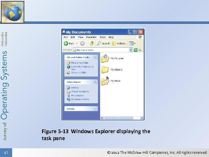 Figure 5 -13 Windows Explorer displaying the task pane 47 © 2012 The Mc.