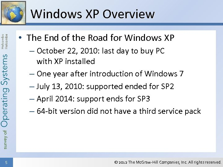 Windows XP Overview • The End of the Road for Windows XP – October