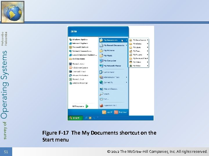 Figure F-17 The My Documents shortcut on the Start menu 51 © 2012 The