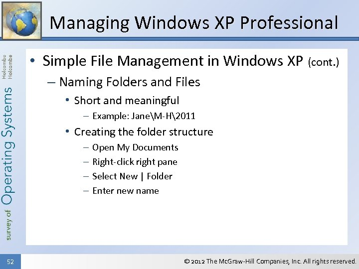 Managing Windows XP Professional • Simple File Management in Windows XP (cont. ) –