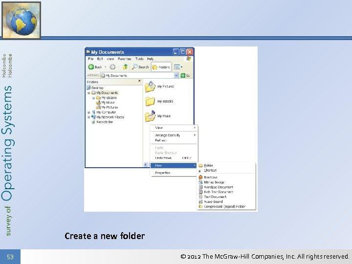 Create a new folder 53 © 2012 The Mc. Graw-Hill Companies, Inc. All rights