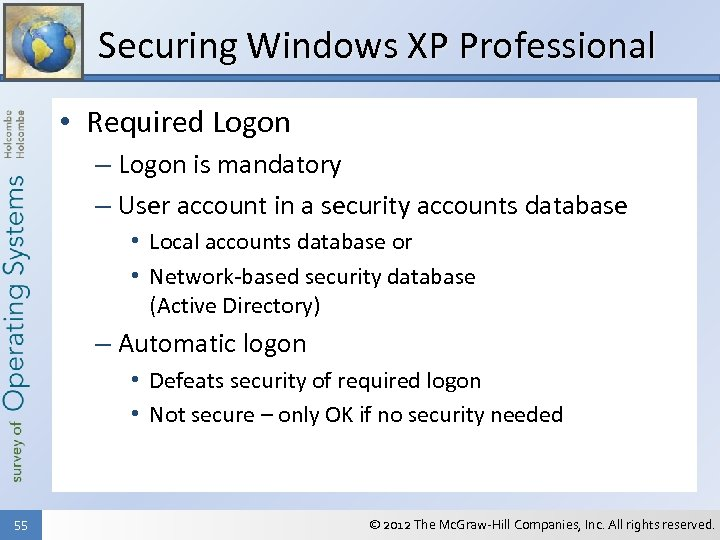 Securing Windows XP Professional • Required Logon – Logon is mandatory – User account