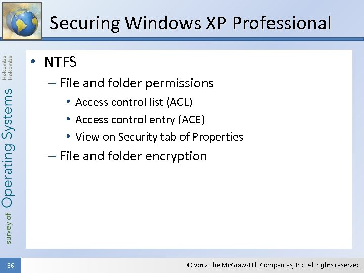 Securing Windows XP Professional • NTFS – File and folder permissions • Access control