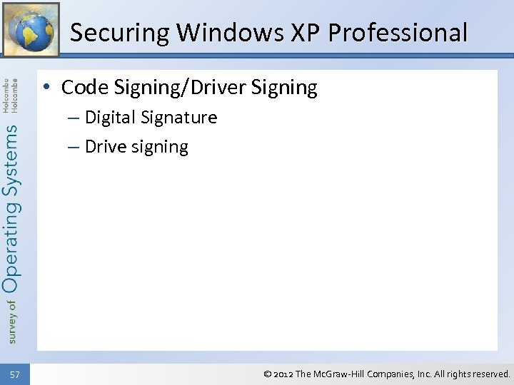 Securing Windows XP Professional • Code Signing/Driver Signing – Digital Signature – Drive signing