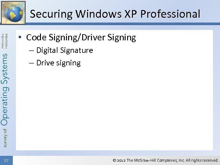 Securing Windows XP Professional • Code Signing/Driver Signing – Digital Signature – Drive signing