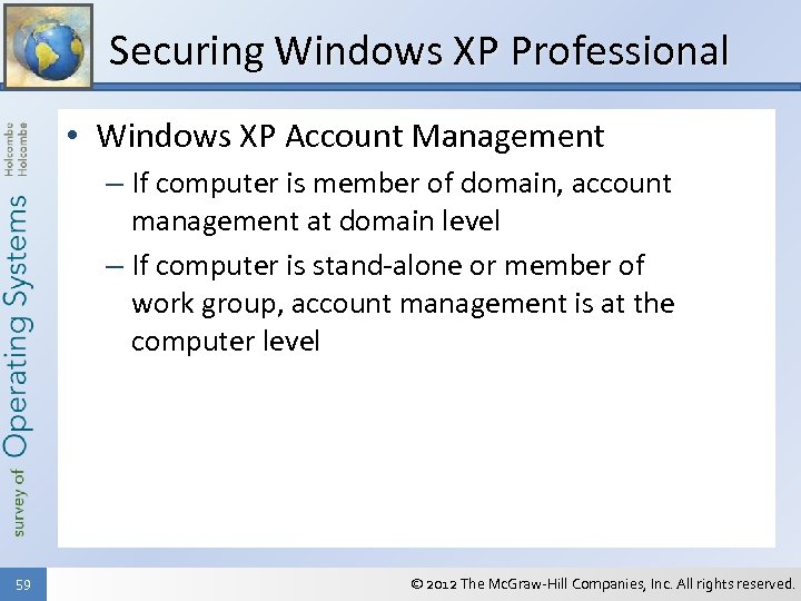 Securing Windows XP Professional • Windows XP Account Management – If computer is member