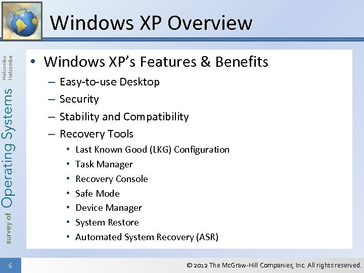 Windows XP Overview • Windows XP's Features & Benefits – – Easy-to-use Desktop Security
