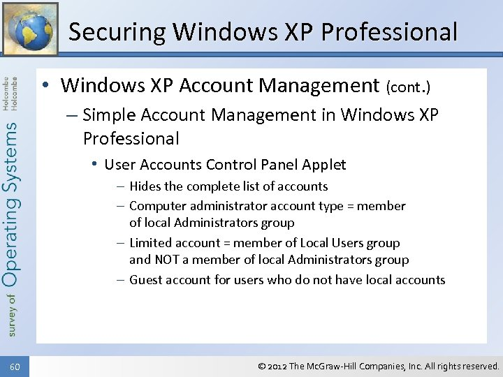 Securing Windows XP Professional • Windows XP Account Management (cont. ) – Simple Account