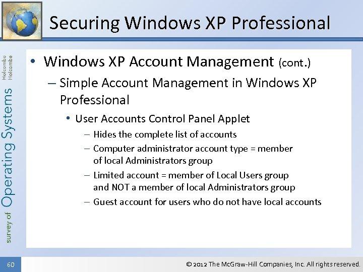 Securing Windows XP Professional • Windows XP Account Management (cont. ) – Simple Account