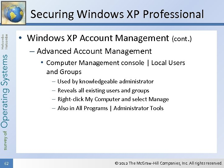 Securing Windows XP Professional • Windows XP Account Management (cont. ) – Advanced Account