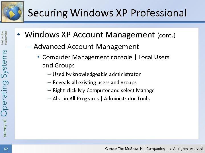 Securing Windows XP Professional • Windows XP Account Management (cont. ) – Advanced Account