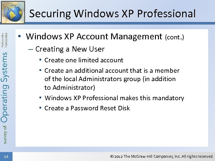 Securing Windows XP Professional • Windows XP Account Management (cont. ) – Creating a
