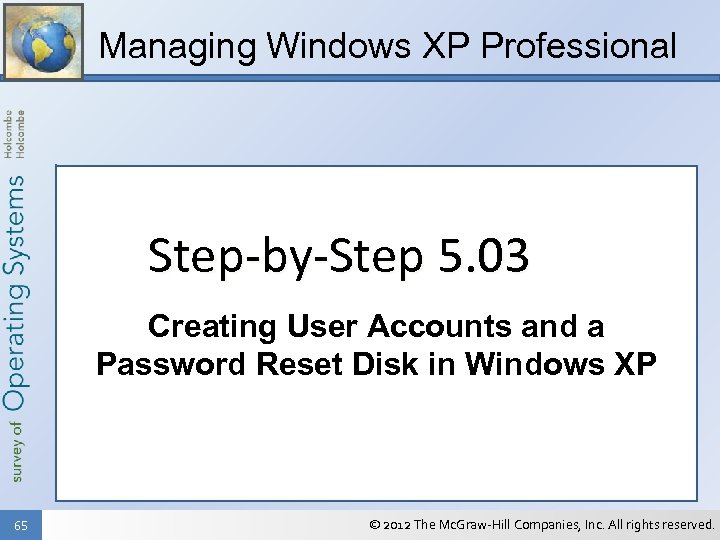 Managing Windows XP Professional Step-by-Step 5. 03 Creating User Accounts and a Password Reset