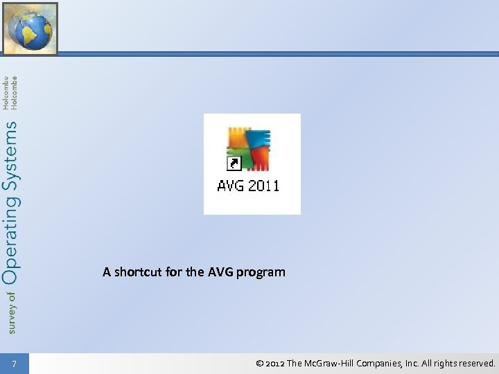 A shortcut for the AVG program 7 © 2012 The Mc. Graw-Hill Companies, Inc.