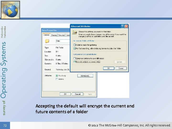 Accepting the default will encrypt the current and future contents of a folder 72