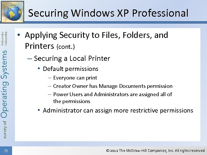 Securing Windows XP Professional • Applying Security to Files, Folders, and Printers (cont. )
