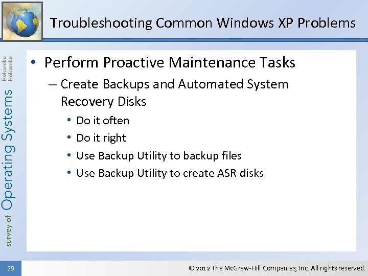 Troubleshooting Common Windows XP Problems • Perform Proactive Maintenance Tasks – Create Backups and