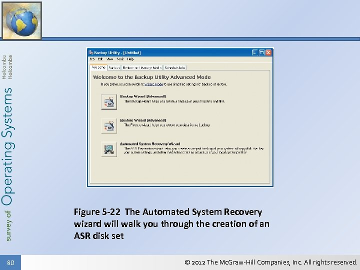 Figure 5 -22 The Automated System Recovery wizard will walk you through the creation