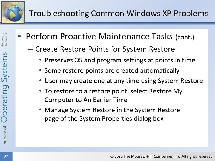 Troubleshooting Common Windows XP Problems • Perform Proactive Maintenance Tasks (cont. ) – Create