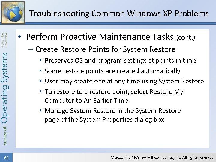 Troubleshooting Common Windows XP Problems • Perform Proactive Maintenance Tasks (cont. ) – Create
