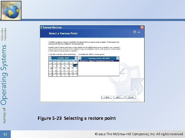 Figure 5 -23 Selecting a restore point 83 © 2012 The Mc. Graw-Hill Companies,