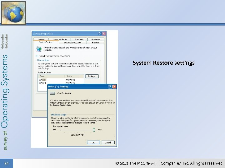 System Restore settings 84 © 2012 The Mc. Graw-Hill Companies, Inc. All rights reserved.