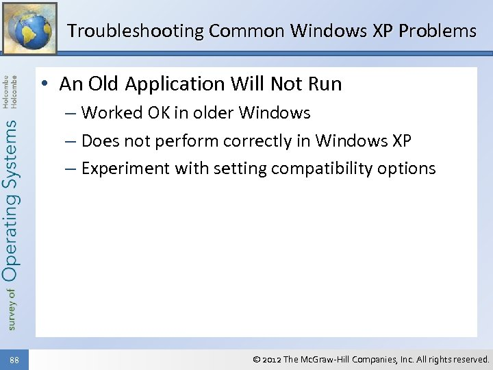Troubleshooting Common Windows XP Problems • An Old Application Will Not Run – Worked