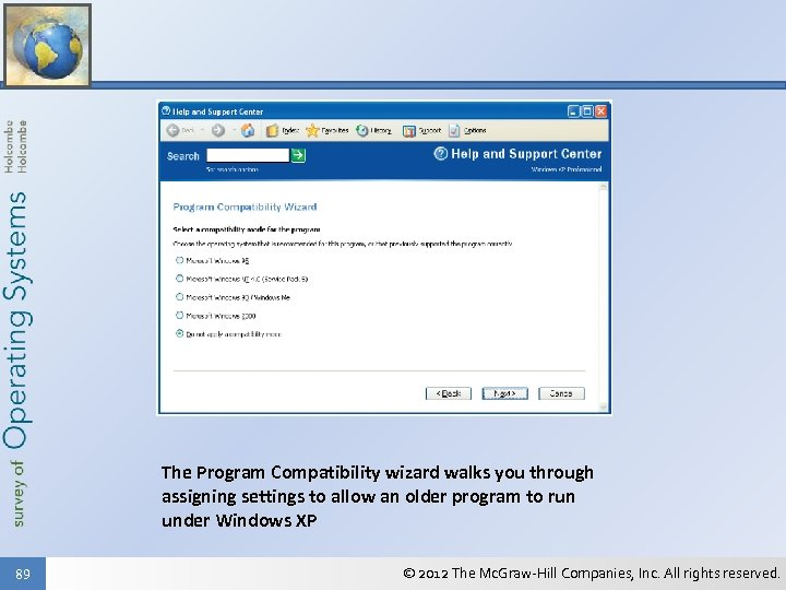 The Program Compatibility wizard walks you through assigning settings to allow an older program