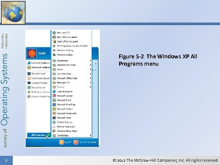 Figure 5 -2 The Windows XP All Programs menu 9 © 2012 The Mc.