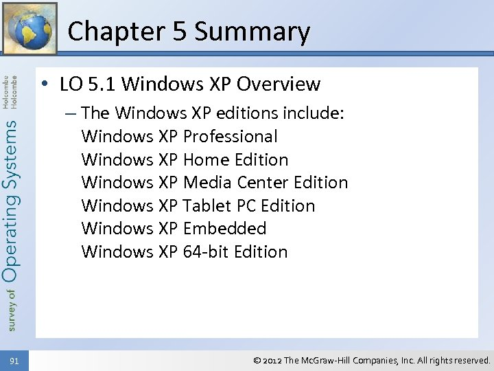 Chapter 5 Summary • LO 5. 1 Windows XP Overview – The Windows XP