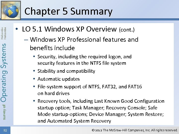 Chapter 5 Summary • LO 5. 1 Windows XP Overview (cont. ) – Windows